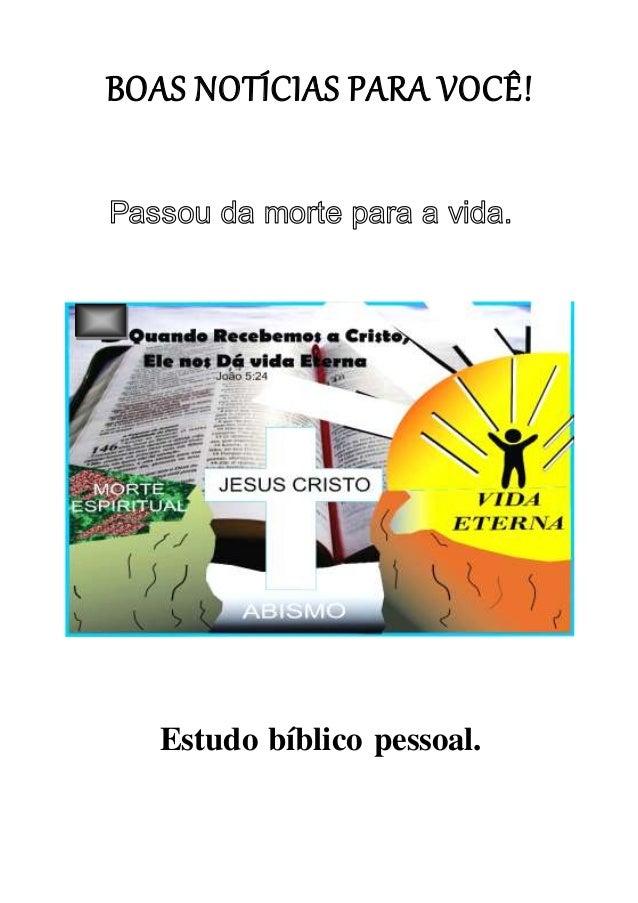 BOAS NOTÍCIAS PARA VOCÊ! Estudo bíblico pessoal.