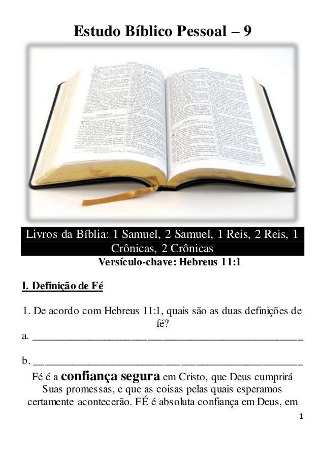 1 Estudo Bíblico Pessoal – 9 Livros da Bíblia: 1 Samuel, 2 Samuel, 1 Reis, 2 Reis, 1 Crônicas, 2 Crônicas Versículo-chave:...