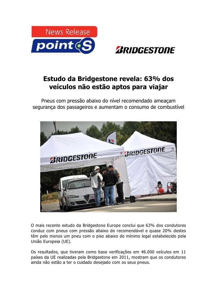 Estudo da Bridgestone revela: 63% dos       veículos não estão aptos para viajar   Pneus com pressão abaixo do nível recom...