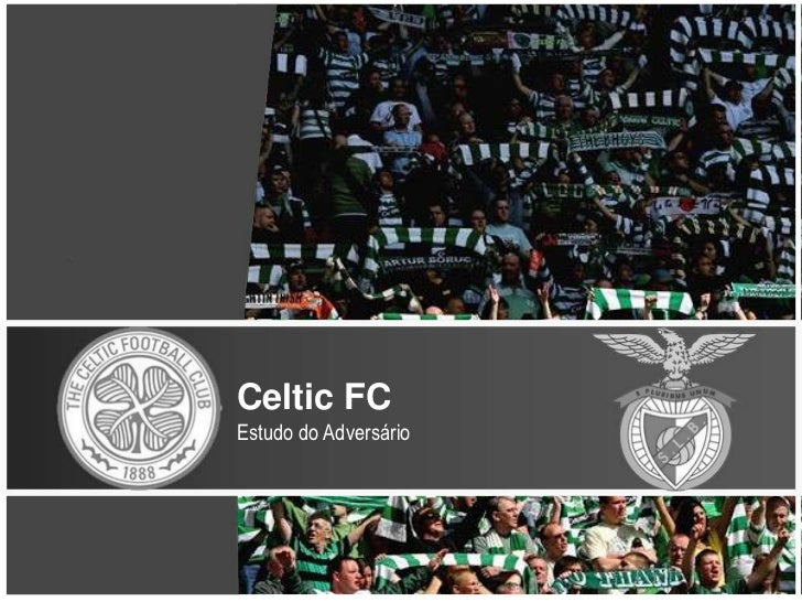 Celtic FCEstudo do Adversário