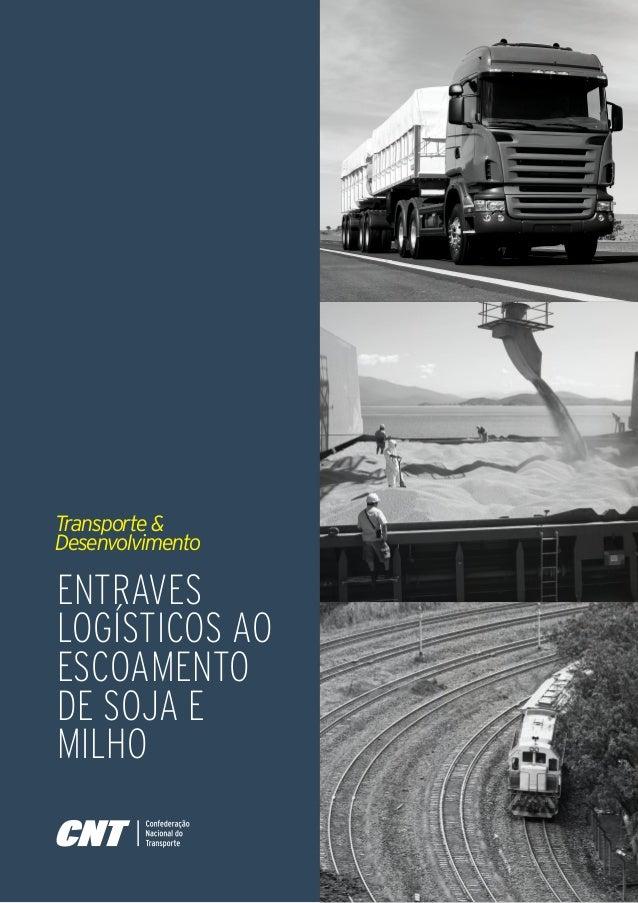ENTRAVES LOGÍSTICOS AO ESCOAMENTO DE SOJA E MILHO Transporte& Desenvolvimento