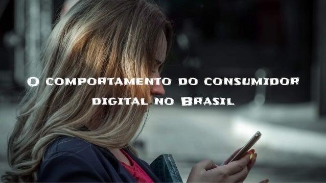 O comportamento do consumidor digital no Brasil