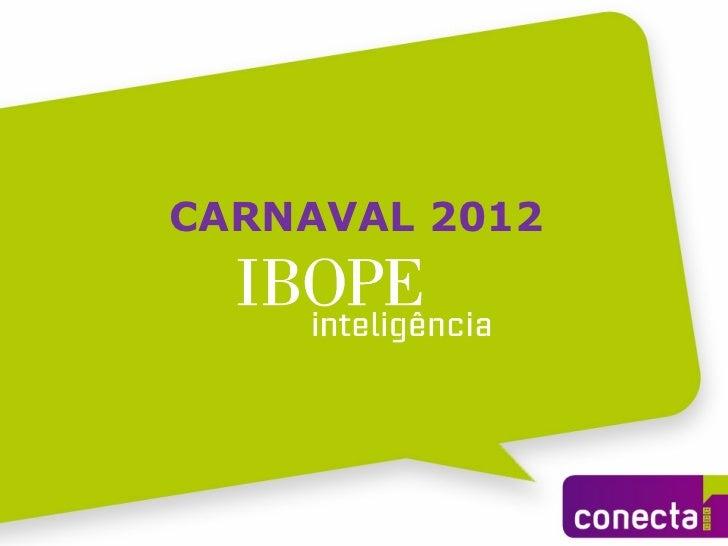 Estudo conectaí sobre_carnaval_2012