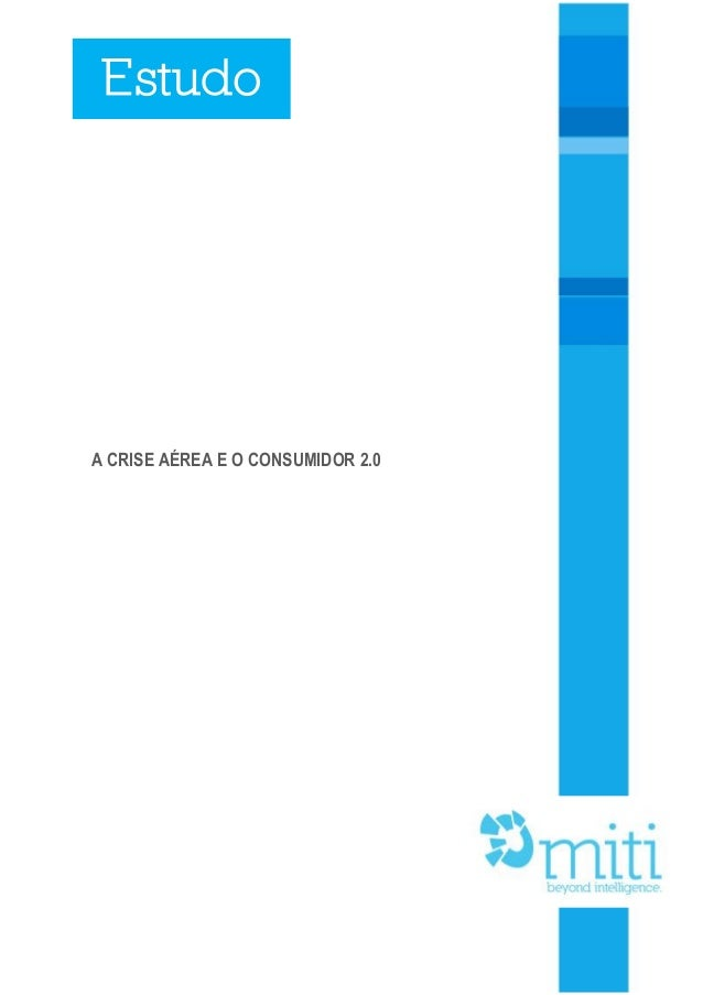 1 A CRISE AÉREA E O CONSUMIDOR 2.0 Estudo