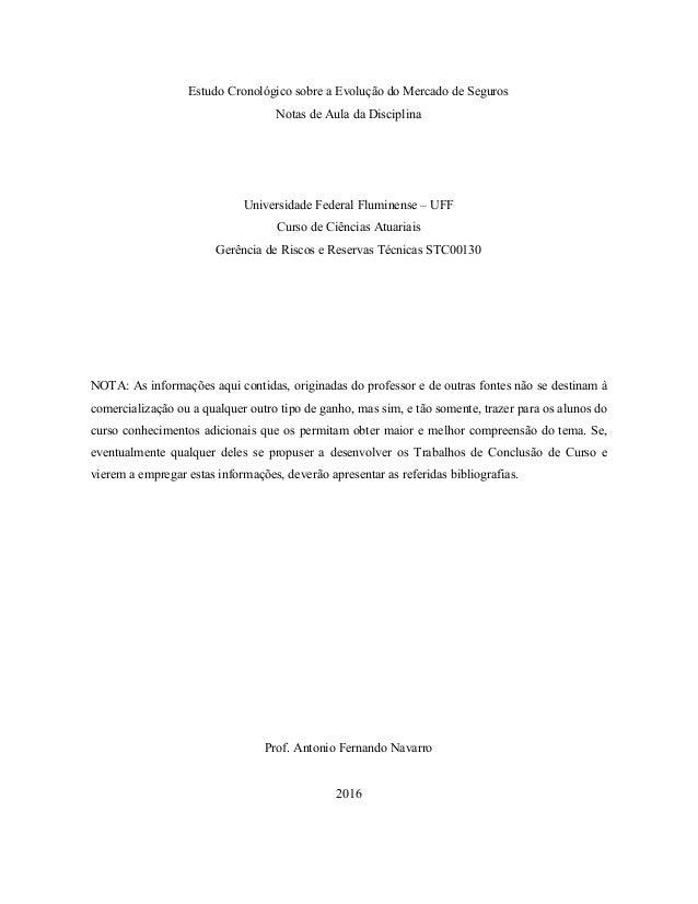 Estudo Cronológico sobre a Evolução do Mercado de Seguros Notas de Aula da Disciplina Universidade Federal Fluminense – UF...