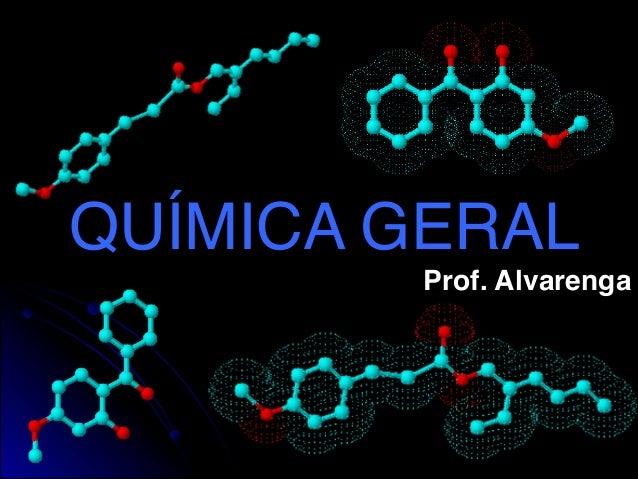 QUÍMICA GERAL         Prof. Alvarenga