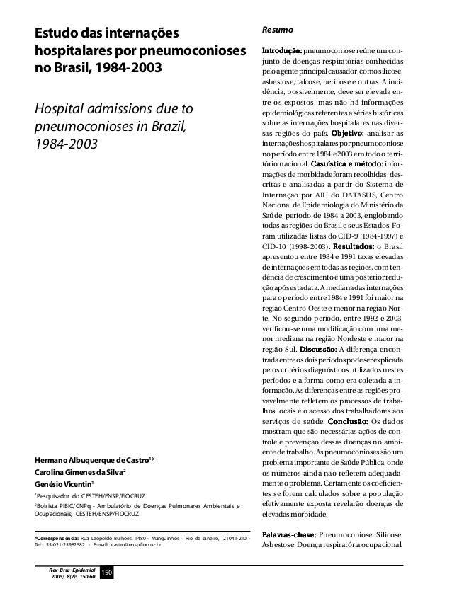 150Rev Bras Epidemiol2005; 8(2): 150-60Estudo das internaçõeshospitalares por pneumoconiosesno Brasil, 1984-2003Hospital a...