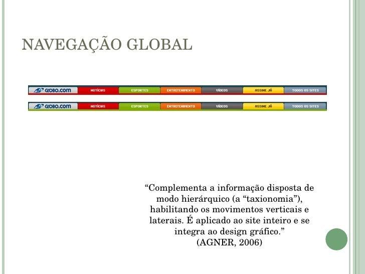 """NAVEGAÇÃO GLOBAL """" Complementa a informação disposta de modo hierárquico (a """"taxionomia""""), habilitando os movimentos verti..."""