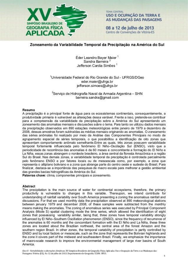 Zoneamento da Variabilidade Temporal da Precipitação na América do Sul Éder Leandro Bayer Maier 1 Sandra Barreira 2 Jeff...