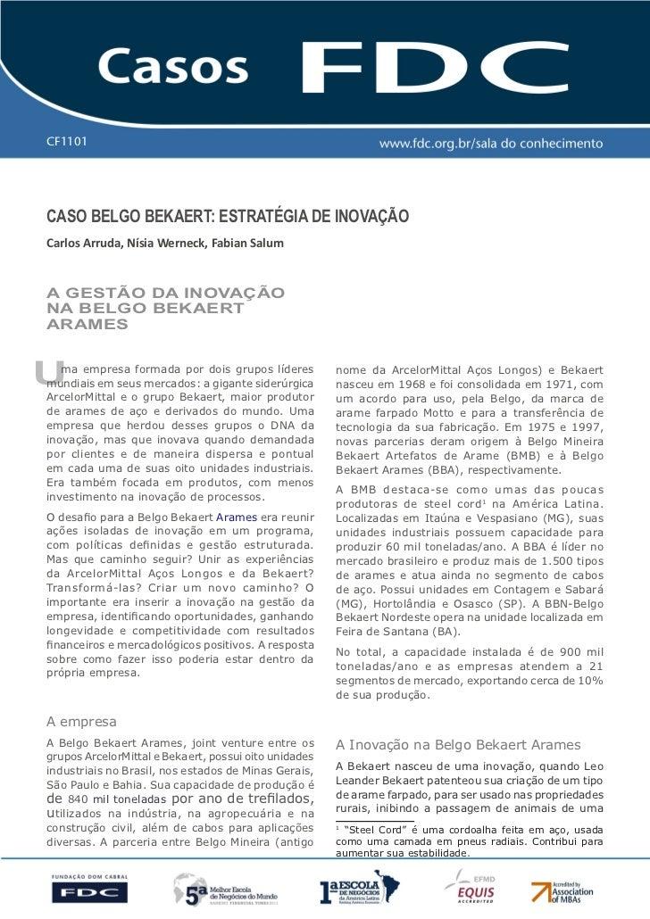 CF1101Caso Belgo Bekaert: estratégia de inovaçãoCarlos Arruda, Nísia Werneck, Fabian Saluma gestão da inovaçãona Belgo Bek...