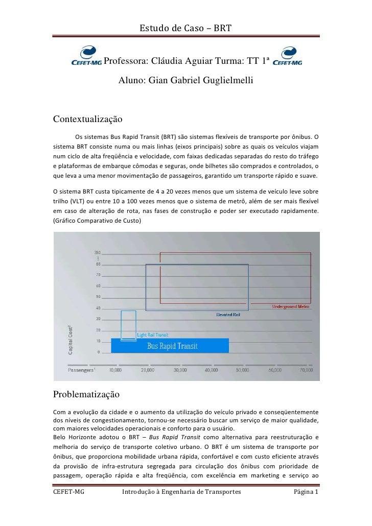 Professora: Cláudia Aguiar Turma: TT 1ª <br />Aluno: Gian Gabriel Guglielmelli<br />Contextualização <br />Os sistemas Bu...