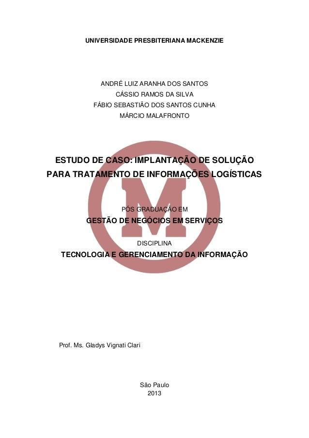 UNIVERSIDADE PRESBITERIANA MACKENZIE  ANDRÉ LUIZ ARANHA DOS SANTOS  CÁSSIO RAMOS DA SILVA  FÁBIO SEBASTIÃO DOS SANTOS CUNH...
