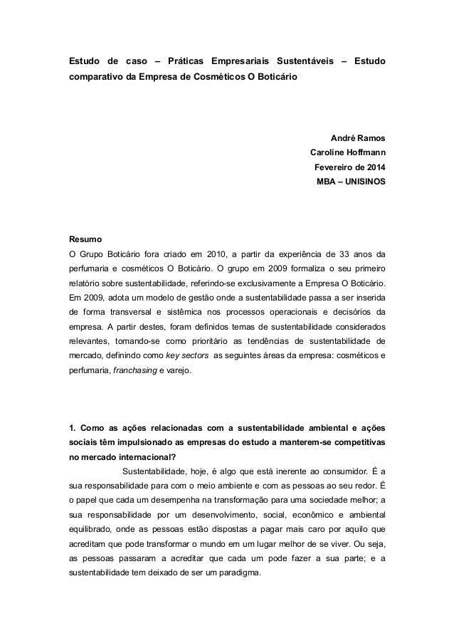 Estudo de caso – Práticas Empresariais Sustentáveis – Estudo comparativo da Empresa de Cosméticos O Boticário  André Ramos...
