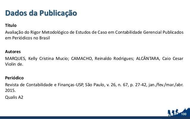 Dados da Publicação Título Avaliação do Rigor Metodológico de Estudos de Caso em Contabilidade Gerencial Publicados em Per...
