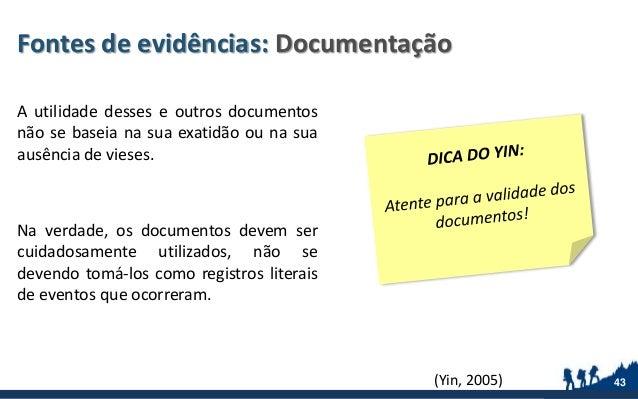 Fontes de evidências: Documentação A utilidade desses e outros documentos não se baseia na sua exatidão ou na sua ausência...