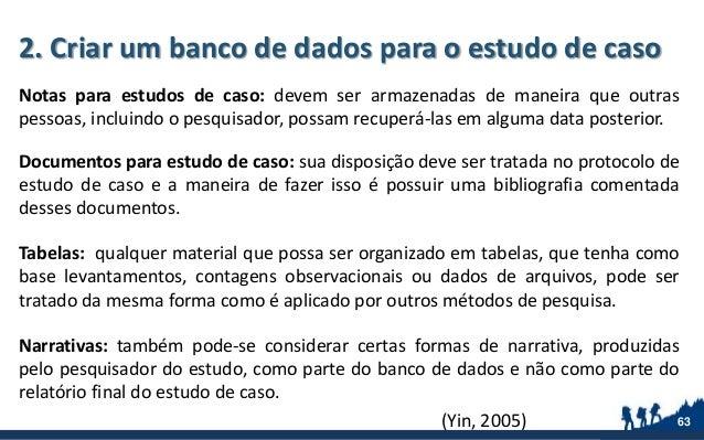 2. Criar um banco de dados para o estudo de caso Notas para estudos de caso: devem ser armazenadas de maneira que outras p...
