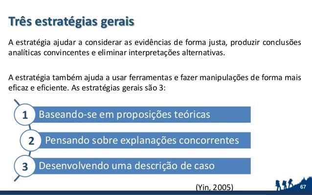 Três estratégias gerais A estratégia ajudar a considerar as evidências de forma justa, produzir conclusões analíticas conv...