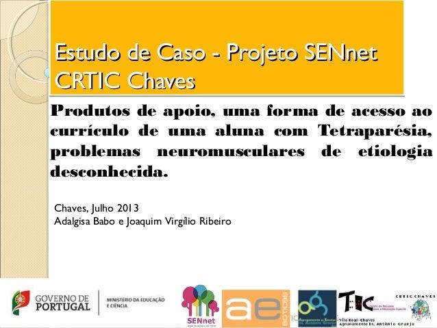 Estudo de Caso - Projeto SENnetEstudo de Caso - Projeto SENnet CRTIC ChavesCRTIC Chaves Estudo de Caso - Projeto SENnetEst...