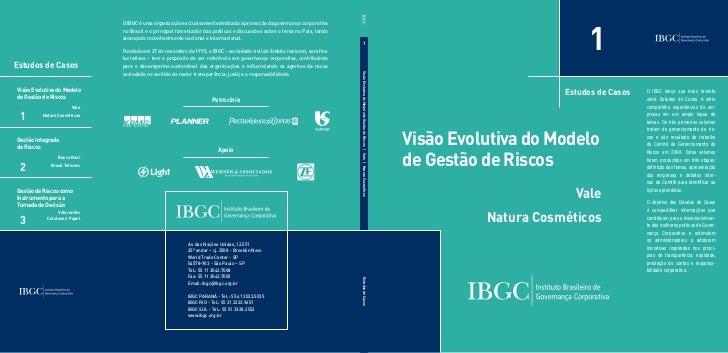 1                               O IBGC é uma organização exclusivamente dedicada à promoção da governança corporativa     ...