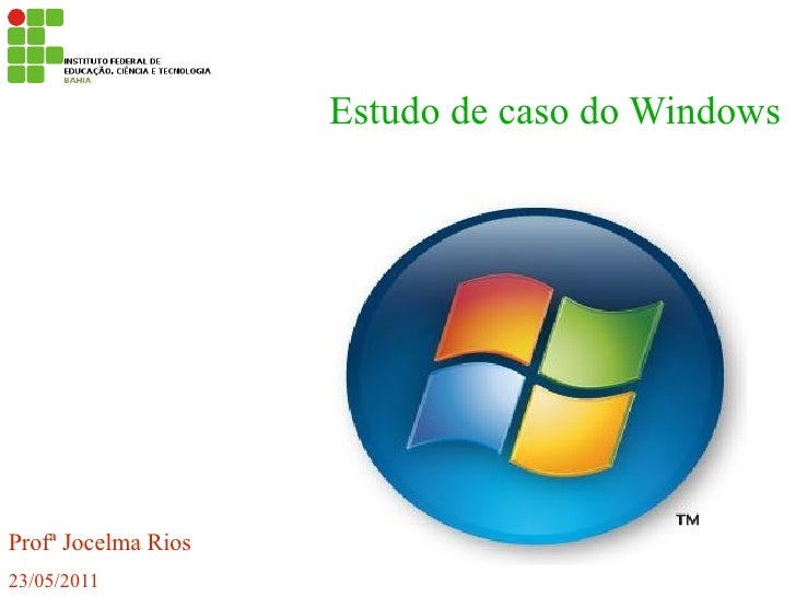 Estudo de caso do WindowsProfª Jocelma Rios23/05/2011
