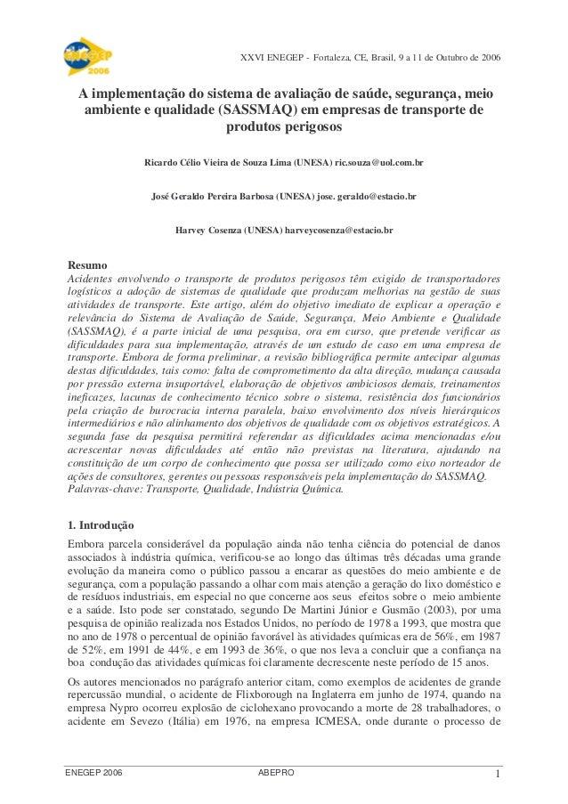 XXVI ENEGEP - Fortaleza, CE, Brasil, 9 a 11 de Outubro de 2006  A implementação do sistema de avaliação de saúde, seguranç...