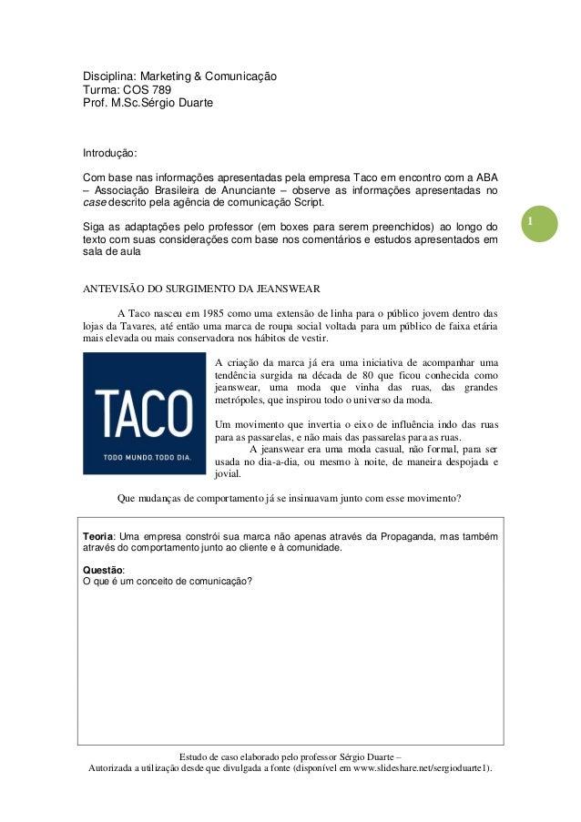 Disciplina: Marketing & ComunicaçãoTurma: COS 789Prof. M.Sc.Sérgio DuarteIntrodução:Com base nas informações apresentadas ...