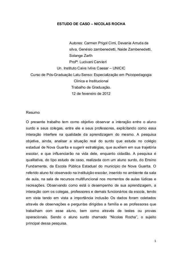 ESTUDO DE CASO – NICOLAS ROCHAAutores: Carmen Prigol Cimi, Devania Arruda dasilva, Genésio zambenedetti, Naide Zambenedett...