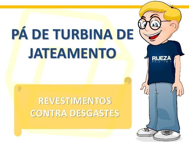 PÁ DE TURBINA DE JATEAMENTO REVESTIMENTOS CONTRA DESGASTES