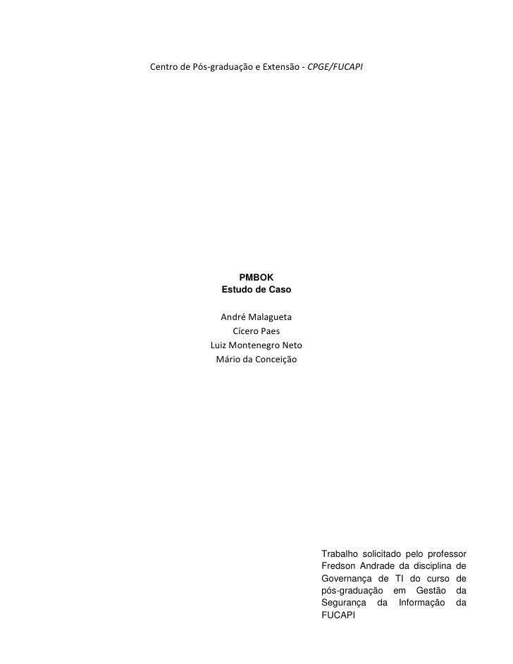 Centro de Pós-graduação e Extensão - CPGE/FUCAPI                         PMBOK                 Estudo de Caso             ...