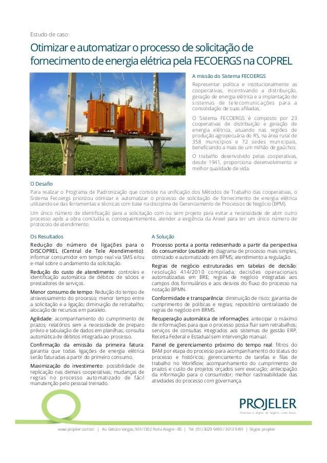 Otimizareautomatizaroprocessodesolicitaçãode fornecimentodeenergiaelétricapelaFECOERGSnaCOPREL A Solução Processo ponta a ...