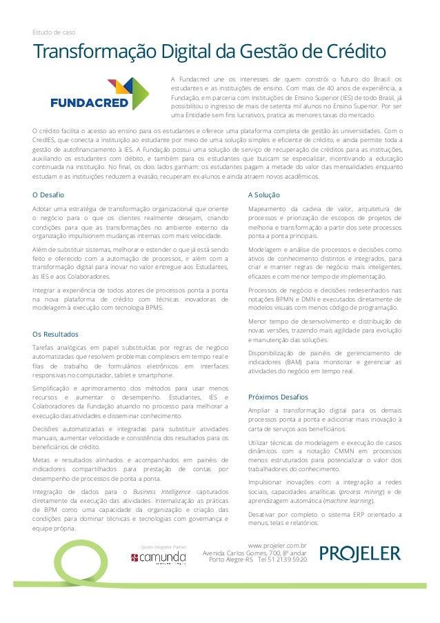 Transformação Digital da Gestão de Crédito A Solução Mapeamento da cadeia de valor, arquitetura de processos e priorização...