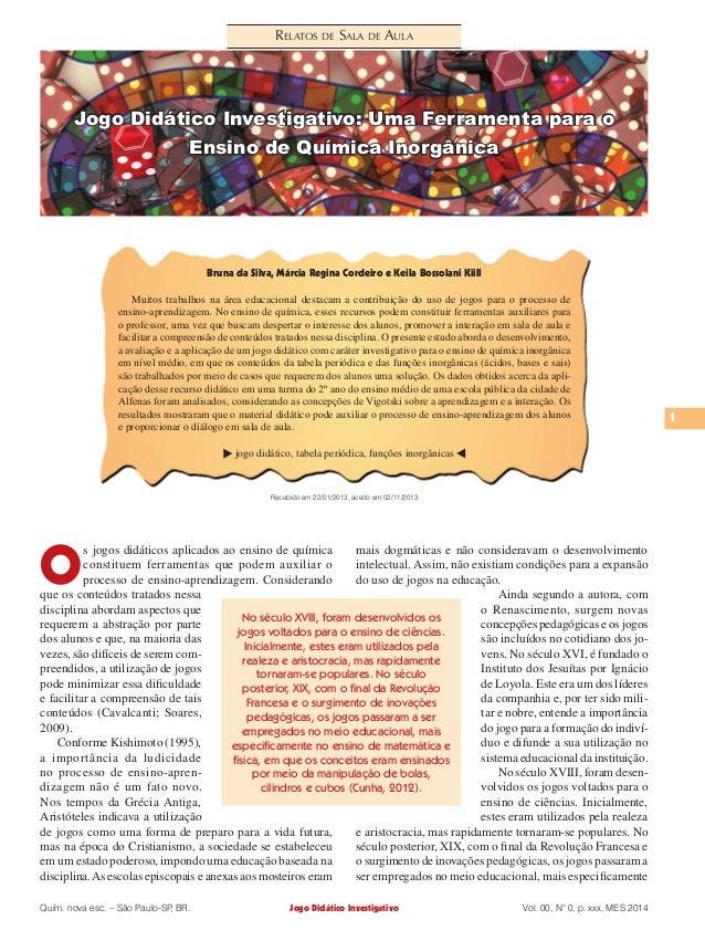 Jogo Didático Investigativo 1 Vol. 00, N° 0, p. xxx, MES 2014Quím. nova esc. – São Paulo-SP, BR. Relatos de Sala de Aula R...