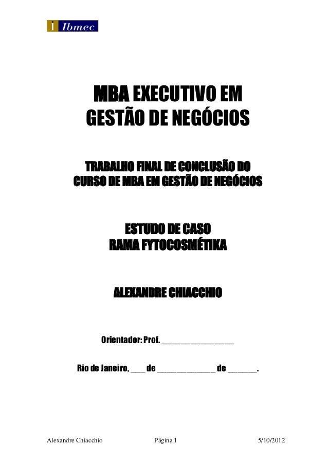 MBA EXECUTIVO EM             GESTÃO DE NEGÓCIOS           TRABALHO FINAL DE CONCLUSÃO DO         CURSO DE MBA EM GESTÃO DE...