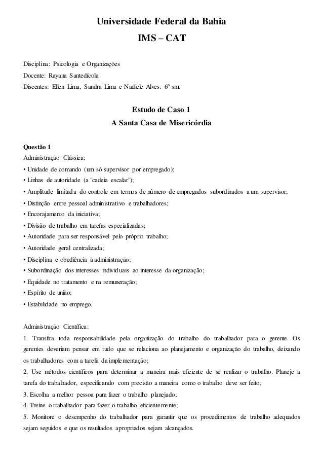 Universidade Federal da Bahia  IMS – CAT  Disciplina: Psicologia e Organizações  Docente: Rayana Santedícola  Discentes: E...