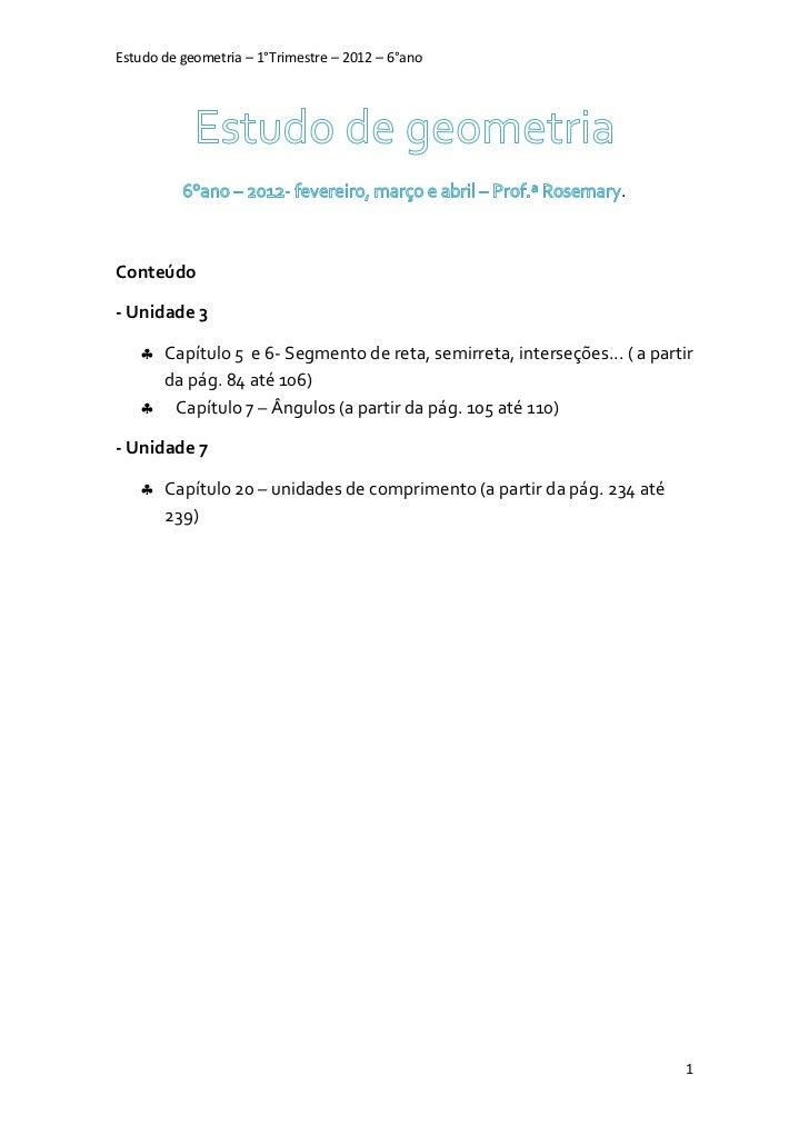 Estudo de geometria – 1°Trimestre – 2012 – 6°ano                                                                 .Conteúdo...
