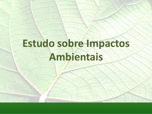 Estudo sobre Impactos Ambientais