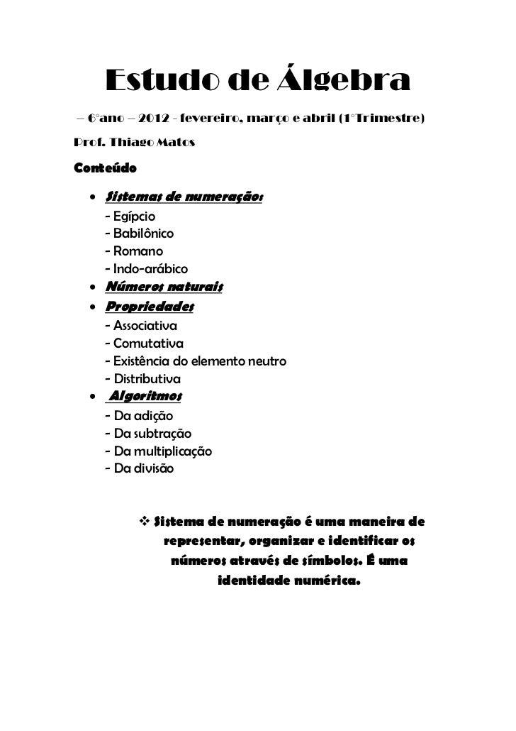 Estudo de Álgebra– 6°ano – 2012 - fevereiro, março e abril (1°Trimestre)Prof. Thiago MatosConteúdo   Sistemas de numeraçã...