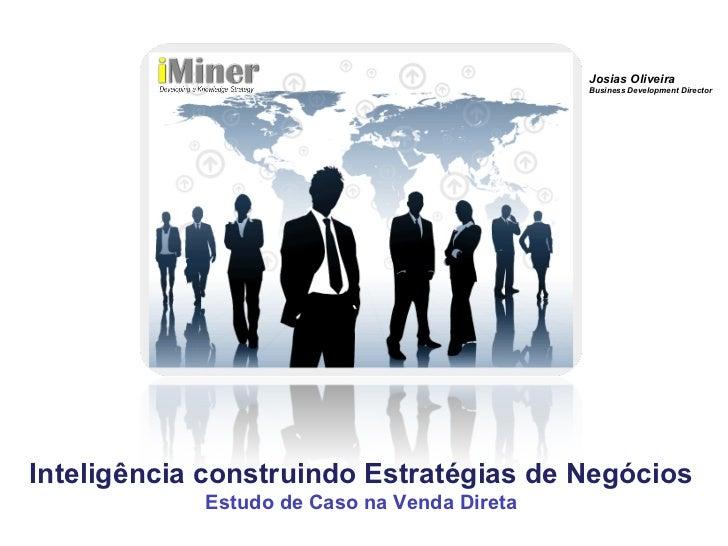 Josias Oliveira                                             Business Development DirectorInteligência construindo Estratég...