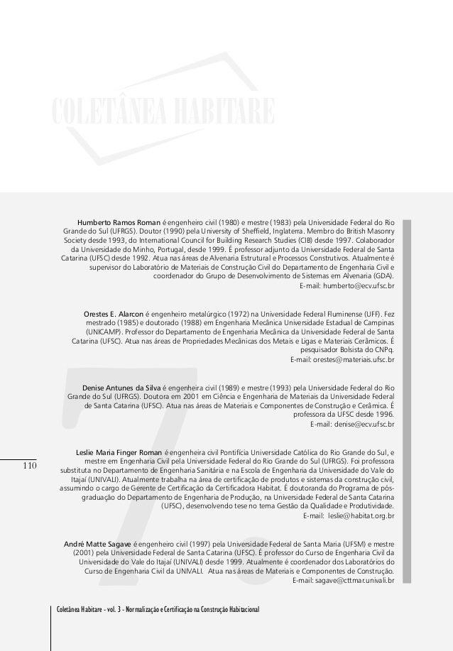 110 Coletânea Habitare - vol. 3 - Normalização e Certificação na Construção Habitacional 110 7. Humberto Ramos Roman é eng...