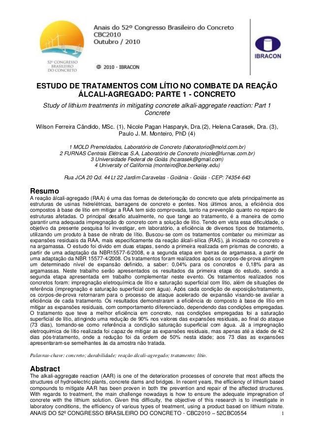 ANAIS DO 52º CONGRESSO BRASILEIRO DO CONCRETO - CBC2010 – 52CBC0554 1 ESTUDO DE TRATAMENTOS COM LÍTIO NO COMBATE DA REAÇÃO...