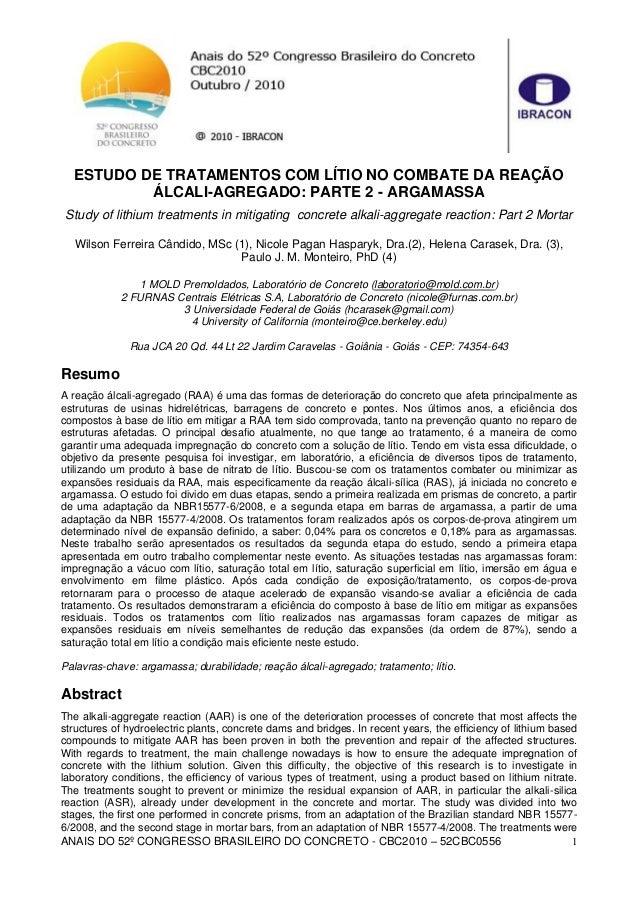 ANAIS DO 52º CONGRESSO BRASILEIRO DO CONCRETO - CBC2010 – 52CBC0556 1 ESTUDO DE TRATAMENTOS COM LÍTIO NO COMBATE DA REAÇÃO...