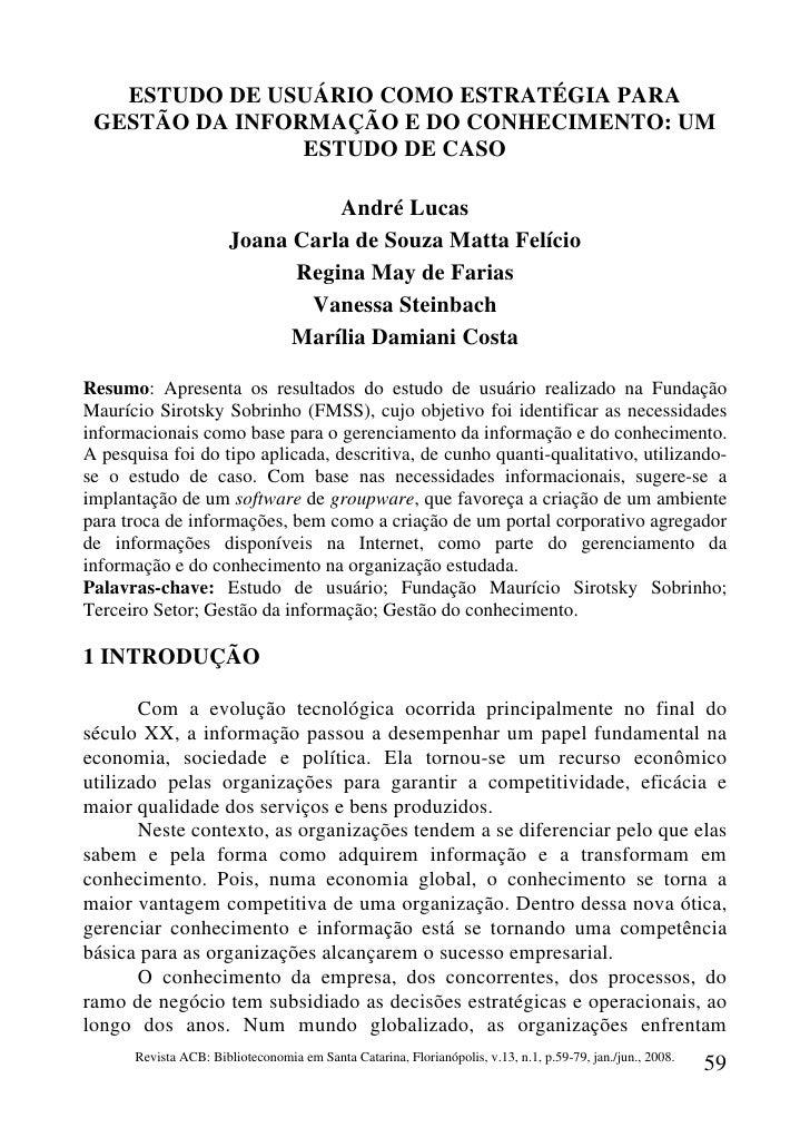 ESTUDO DE USUÁRIO COMO ESTRATÉGIA PARA GESTÃO DA INFORMAÇÃO E DO CONHECIMENTO: UM                ESTUDO DE CASO           ...