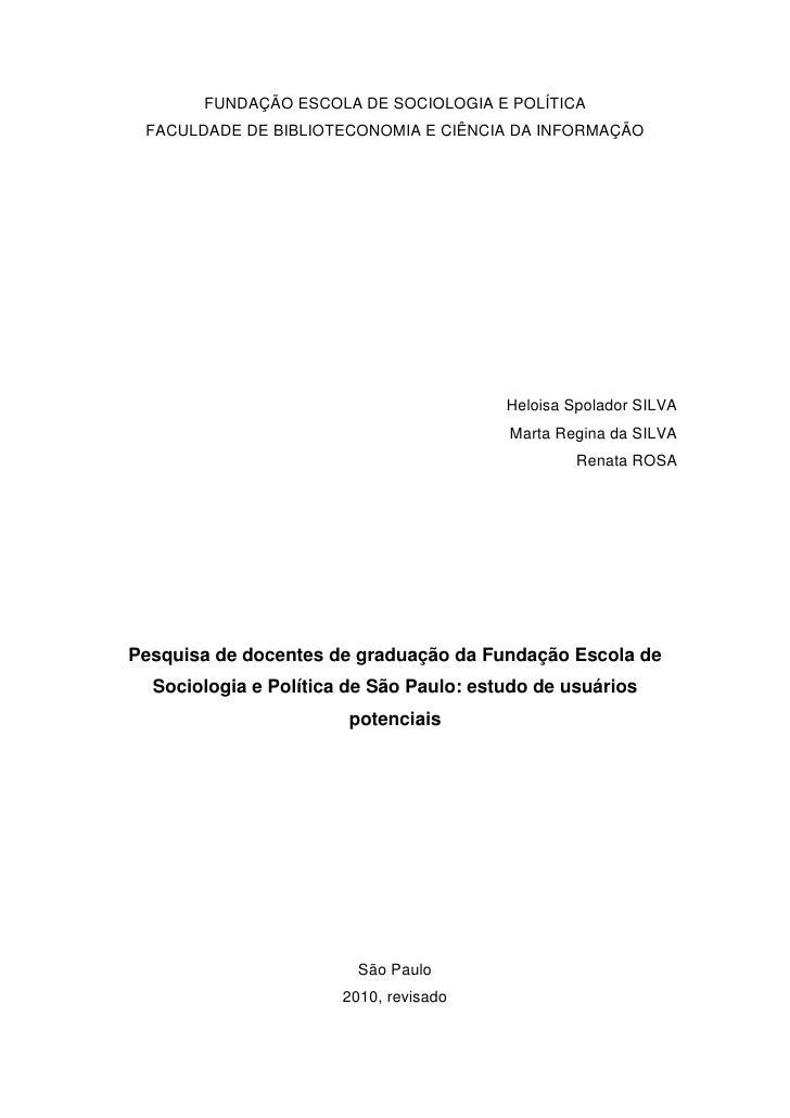 Pesquisa de docentes de graduação da Fundação Escola de Sociologia e Política de São Paulo: estudo de usuários potenciais