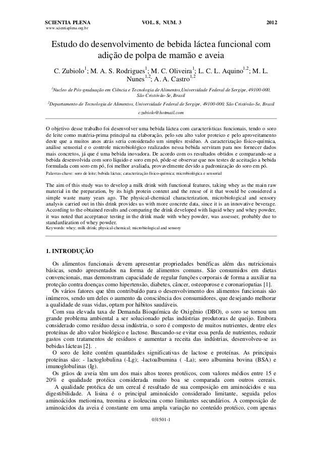 SCIENTIA PLENA VOL. 8, NUM. 3 2012 www.scientiaplena.org.br 031501-1 Estudo do desenvolvimento de bebida láctea funcional ...