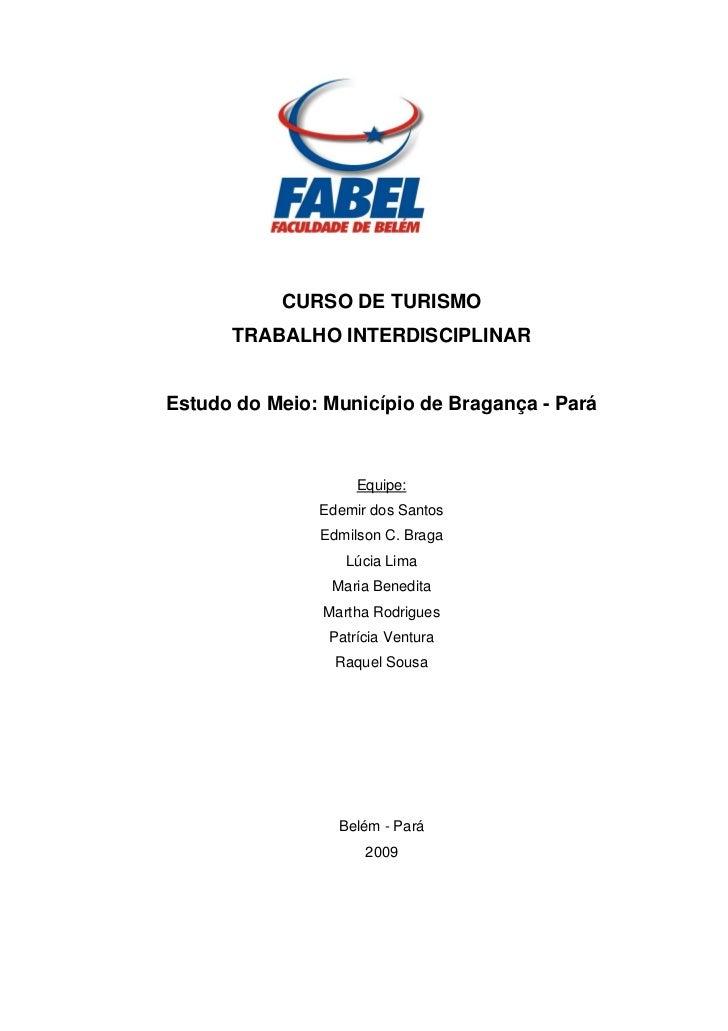 1           CURSO DE TURISMO      TRABALHO INTERDISCIPLINAREstudo do Meio: Município de Bragança - Pará                   ...