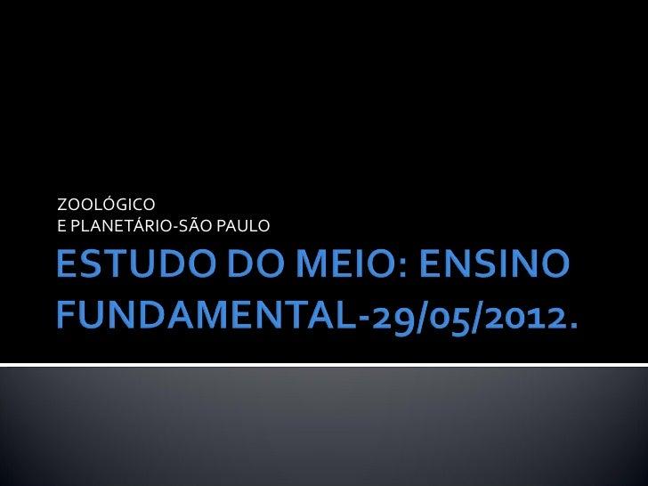 ZOOLÓGICOE PLANETÁRIO-SÃO PAULO