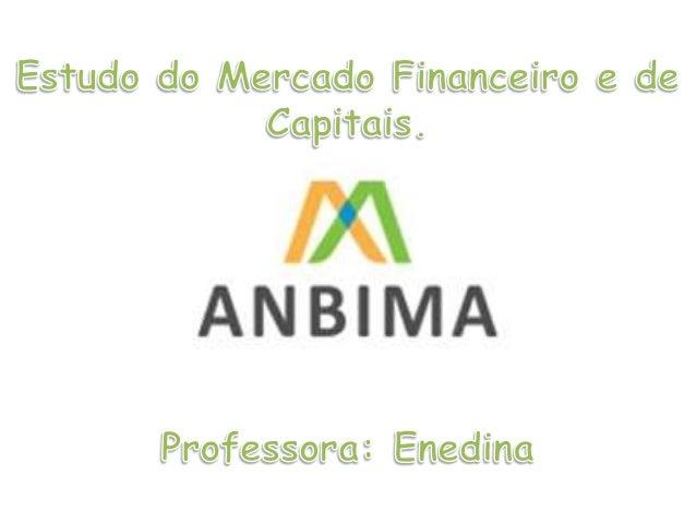 Sumário O que é ANBIMA Posicionamento Prioridades Estratégicas Estatuto Relatório Anual Empresas Agregadas Relações Instit...