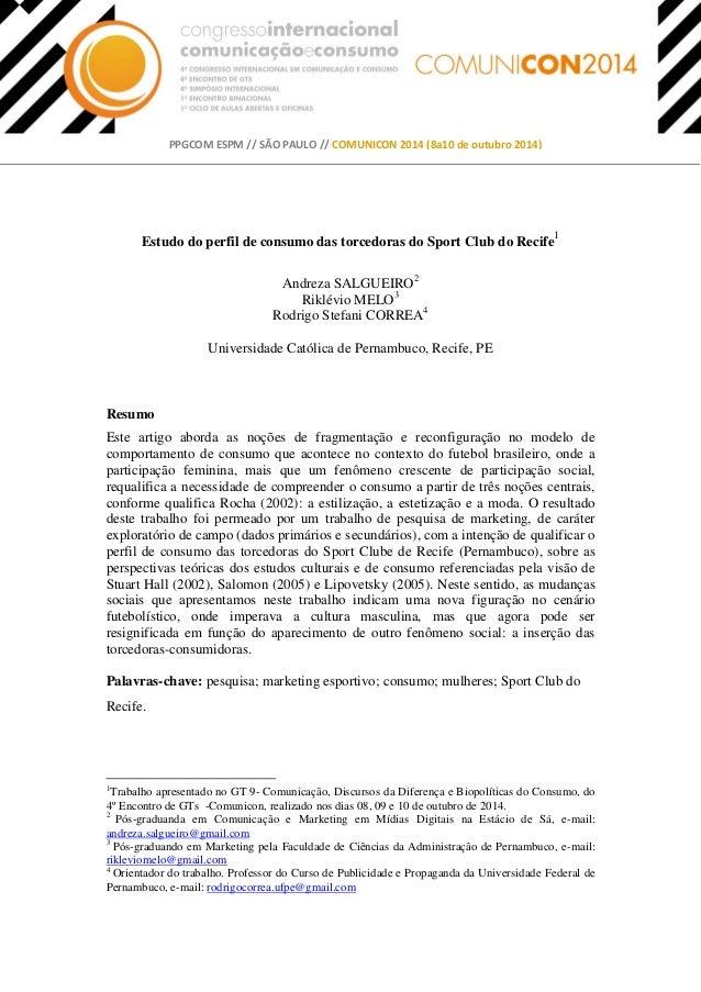 PPGCOM ESPM // SÃO PAULO // COMUNICON 2014 (8a10 de outubro 2014)  Estudo do perfil de consumo das torcedoras do Sport Clu...