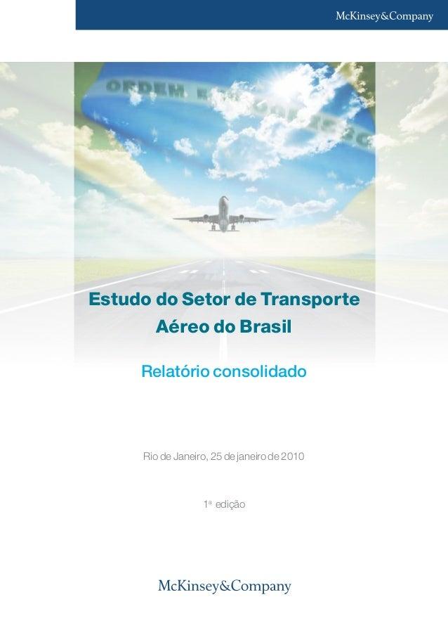 Rio de Janeiro, 25 de janeiro de 2010 1a edição Estudo do Setor de Transporte Aéreo do Brasil Relatório consolidado