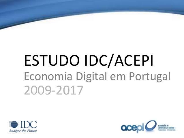 ESTUDO IDC/ACEPI Economia Digital em Portugal 2009-2017